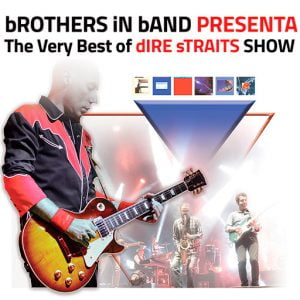 Brothers in Band. The Very Best os Dire Straits. Evento