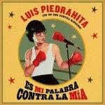Luis Piedrahita. Es mi palabra contra la mia. EVENTO