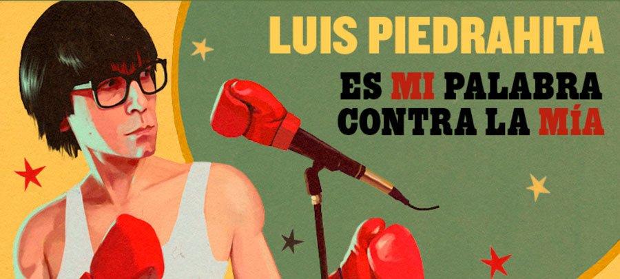 Luis Piedrahita. Es mi palabra contra la mia